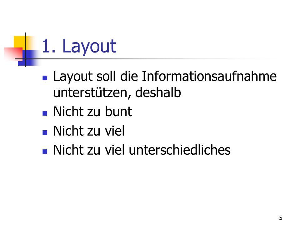 15 6.Handout Formalia Wenig Text, mehr Stichpunkte Gliederung Max.