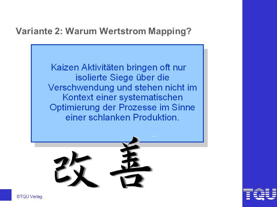 ©TQU Verlag Variante 2: Warum Wertstrom Mapping?
