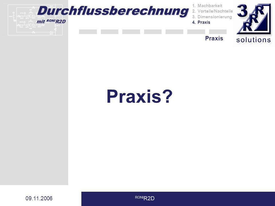 Durchflussberechnung mit RONI R2D 09.11.2006 RONI R2D Praxis Praxis.