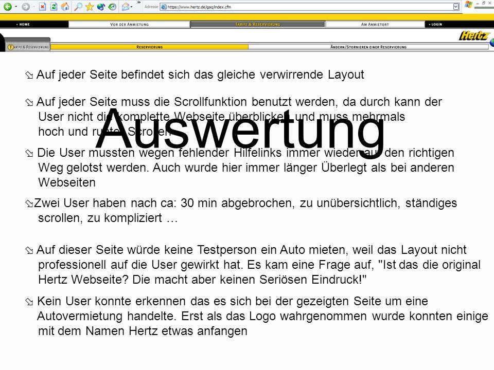  Auf jeder Seite befindet sich das gleiche verwirrende Layout  Auf jeder Seite muss die Scrollfunktion benutzt werden, da durch kann der User nicht