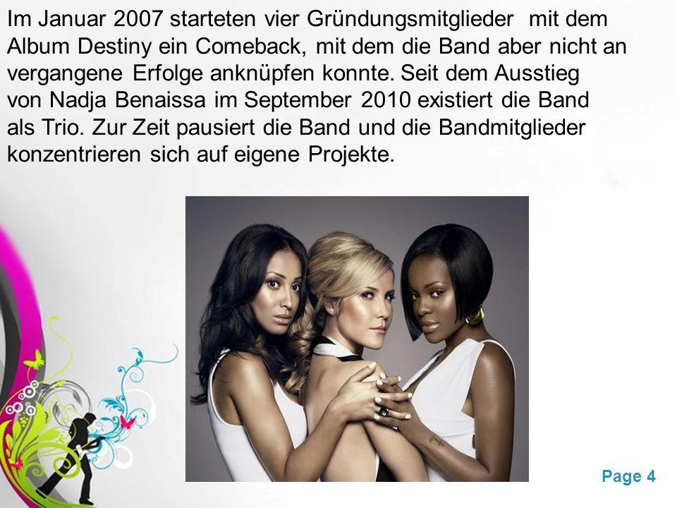 Free Powerpoint TemplatesPage 4 Im Januar 2007 starteten vier Gründungsmitglieder mit dem Album Destiny ein Comeback, mit dem die Band aber nicht an vergangene Erfolge anknüpfen konnte.