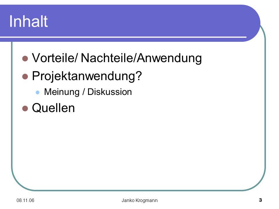 08.11.06Janko Krogmann3 Inhalt Vorteile/ Nachteile/Anwendung Projektanwendung.