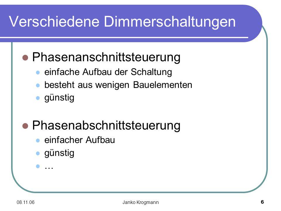 08.11.06Janko Krogmann7 Pulsweitenmodulation Allgemein Pulsbreitensteuerung (PBS) Pulsweitensteuerung (PWS) Einsatzgebiete Universal einsetzbar Motorsteuerung
