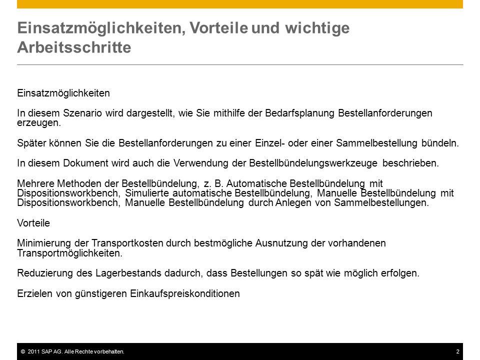 ©2011 SAP AG. Alle Rechte vorbehalten.2 Einsatzmöglichkeiten, Vorteile und wichtige Arbeitsschritte Einsatzmöglichkeiten In diesem Szenario wird darge