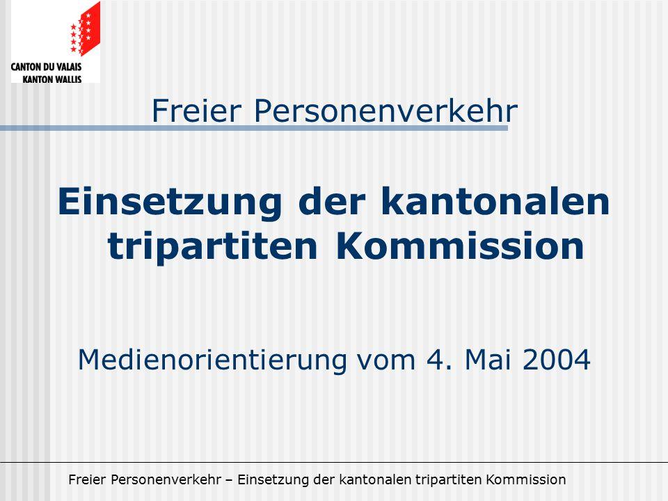 Freier Personenverkehr – Einsetzung der kantonalen tripartiten Kommission Freier Personenverkehr Einsetzung der kantonalen tripartiten Kommission Medienorientierung vom 4.