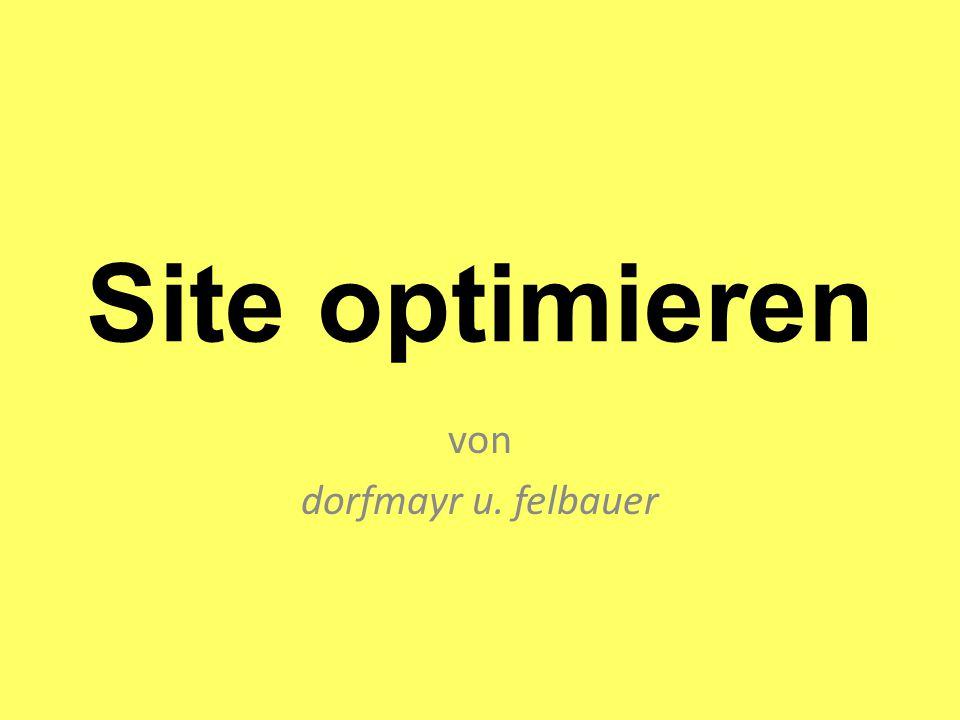 Site optimieren von dorfmayr u. felbauer