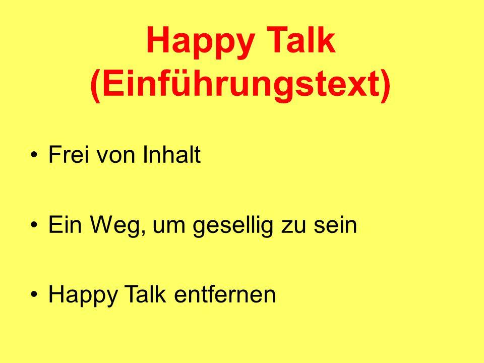Happy Talk (Einführungstext) Frei von Inhalt Ein Weg, um gesellig zu sein Happy Talk entfernen
