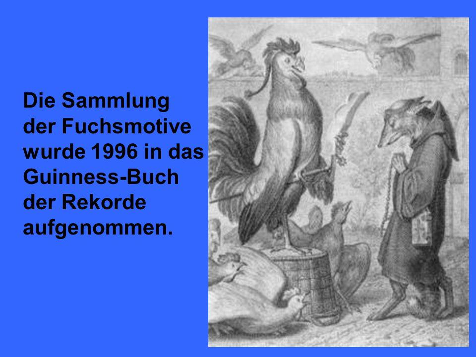 Die Sammlung der Fuchsmotive wurde 1996 in das Guinness-Buch der Rekorde aufgenommen.