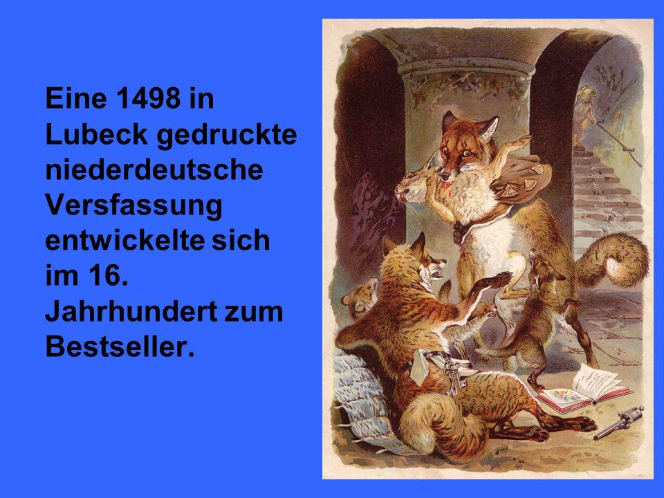 Eine 1498 in Lubeck gedruckte niederdeutsche Versfassung entwickelte sich im 16. Jahrhundert zum Bestseller.