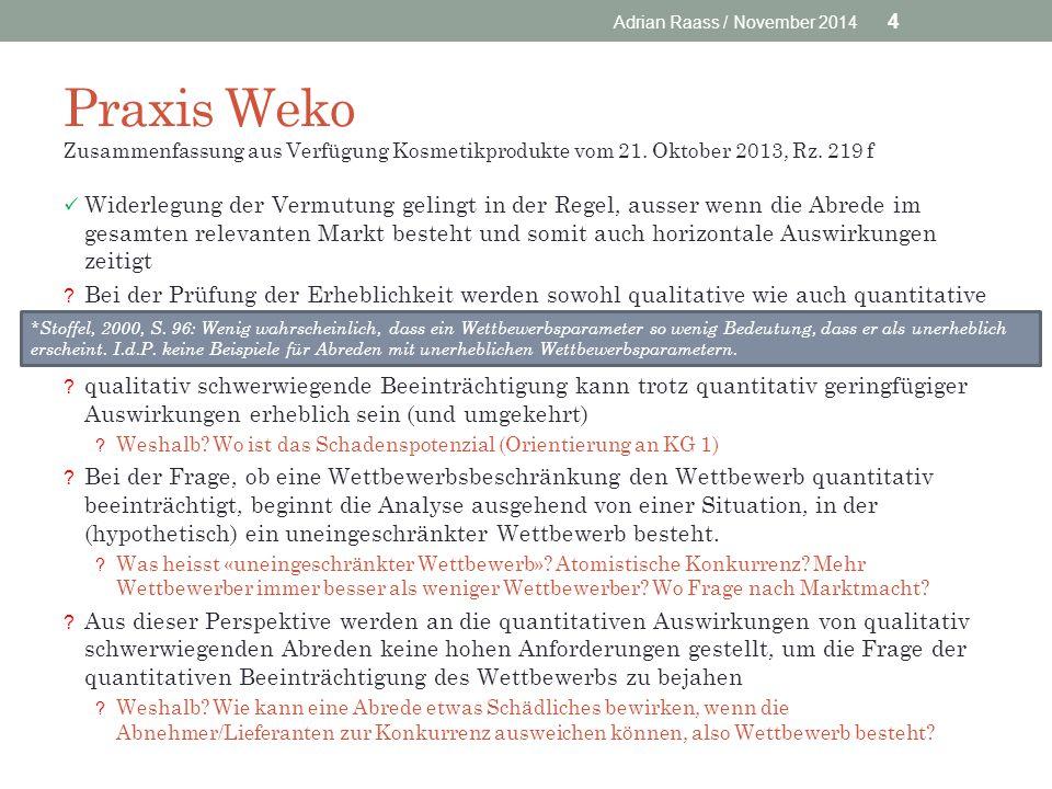Praxis Weko Zusammenfassung aus Verfügung Kosmetikprodukte vom 21. Oktober 2013, Rz. 219 f Widerlegung der Vermutung gelingt in der Regel, ausser wenn