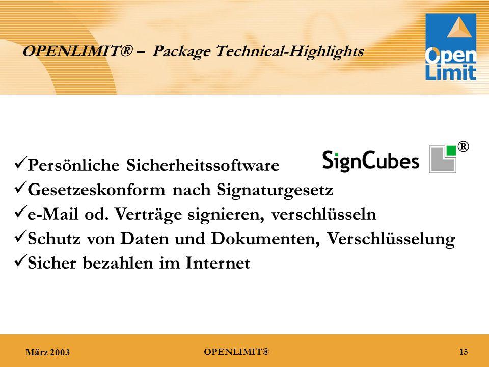 März 200315OPENLIMIT® OPENLIMIT® – Package Technical-Highlights Persönliche Sicherheitssoftware Gesetzeskonform nach Signaturgesetz e-Mail od.