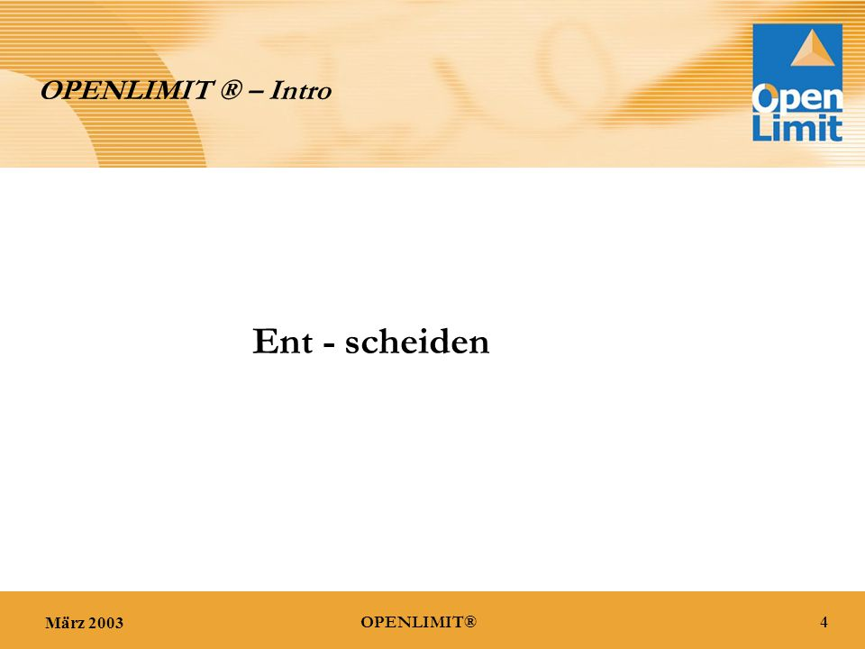 März 200345OPENLIMIT® OPENLIMIT® – Access Marketing Der nächste Schritt zu Ihrem persönlichen Erfolg...
