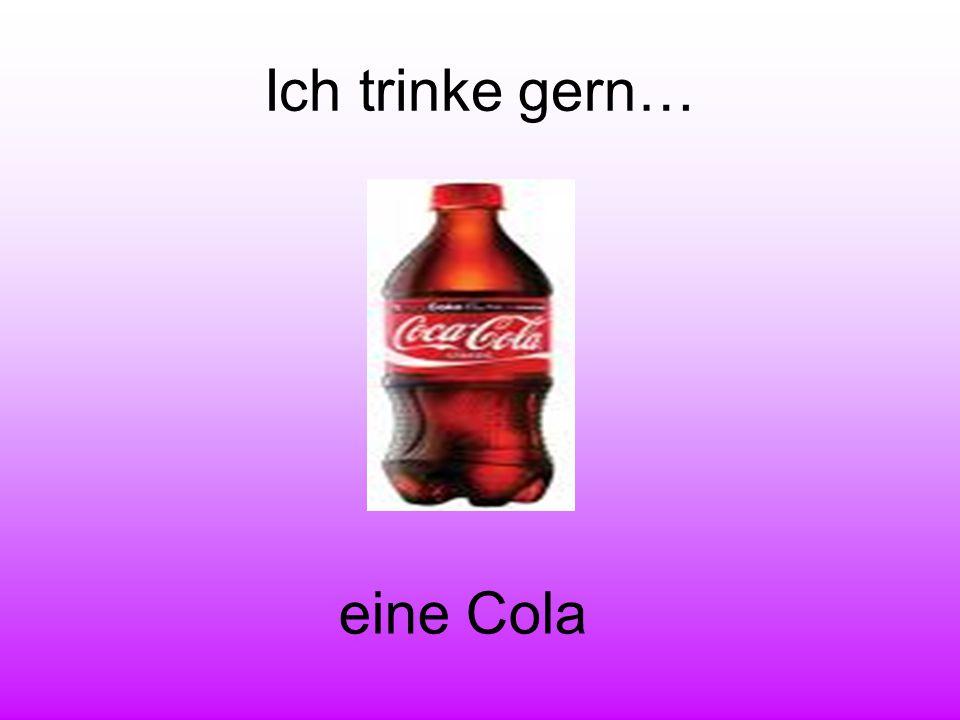 Ich trinke gern… eine Cola