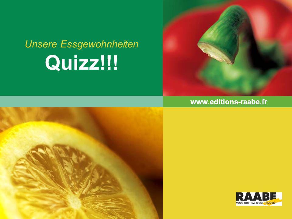 LOGO Unsere Essgewohnheiten Quizz!!! www.editions-raabe.fr