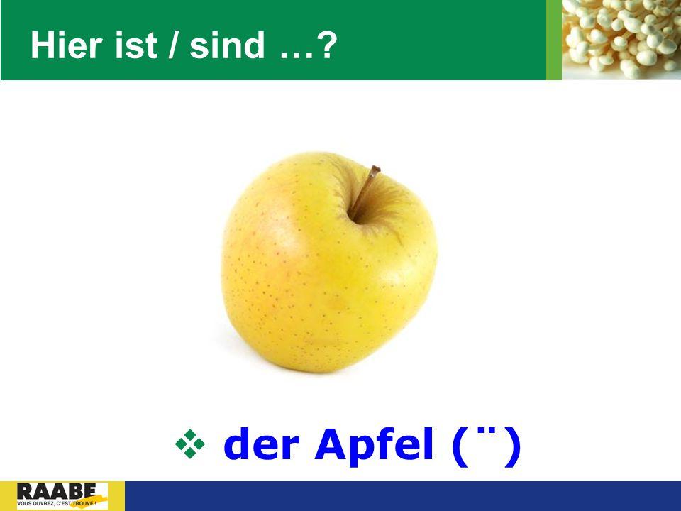 LOGO Hier ist / sind …?  der Apfel (¨)