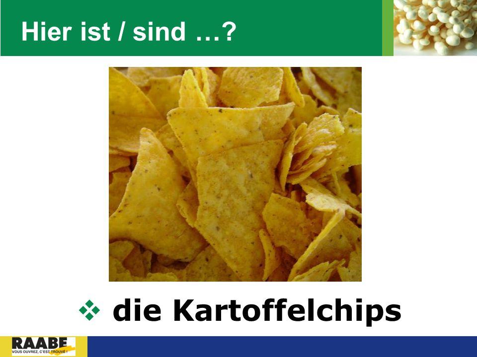 LOGO Hier ist / sind …?  die Kartoffelchips