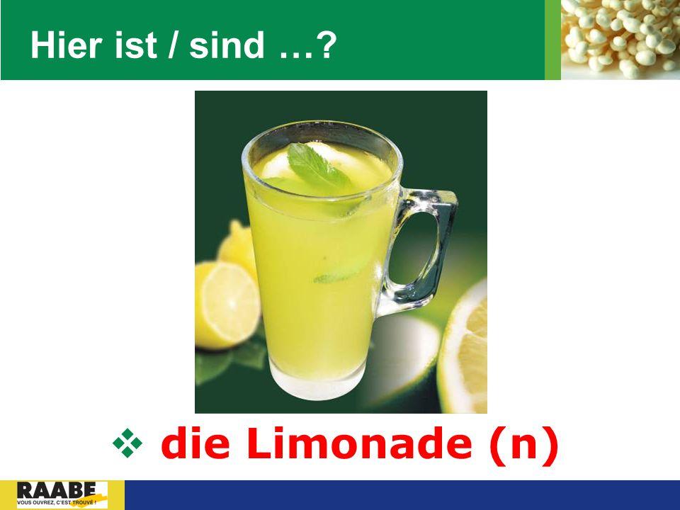 LOGO Hier ist / sind …?  die Limonade (n)