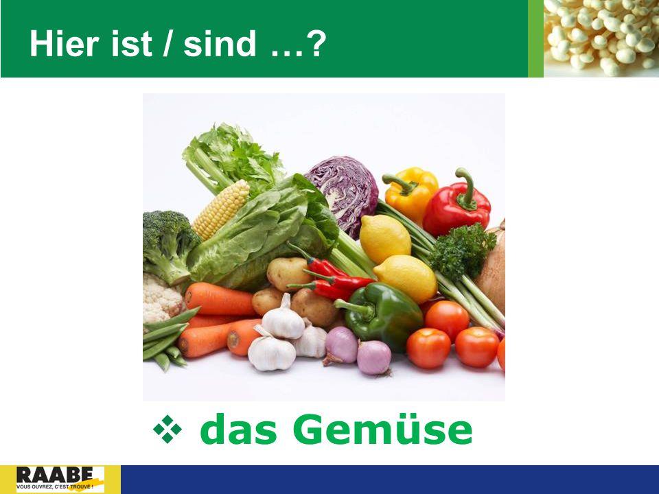 LOGO Hier ist / sind …?  das Gemüse