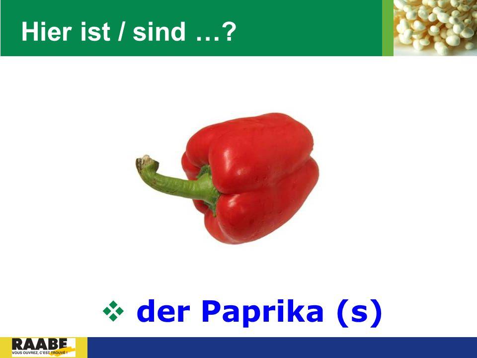 LOGO Hier ist / sind …?  der Paprika (s)