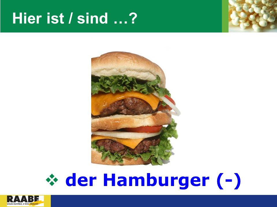 LOGO Hier ist / sind …?  der Hamburger (-)