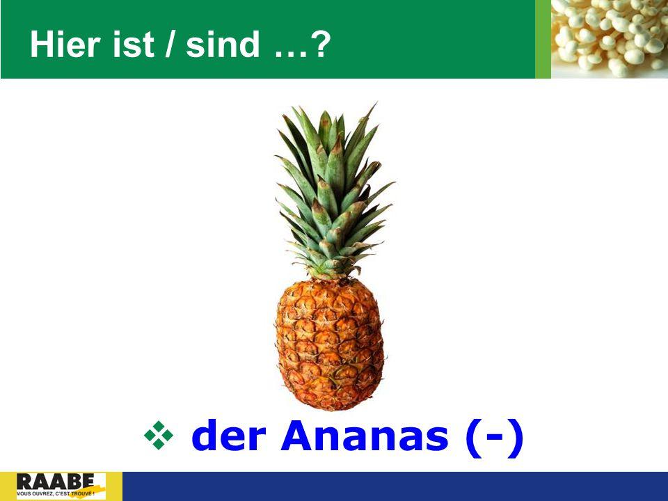 LOGO Hier ist / sind …?  der Ananas (-)