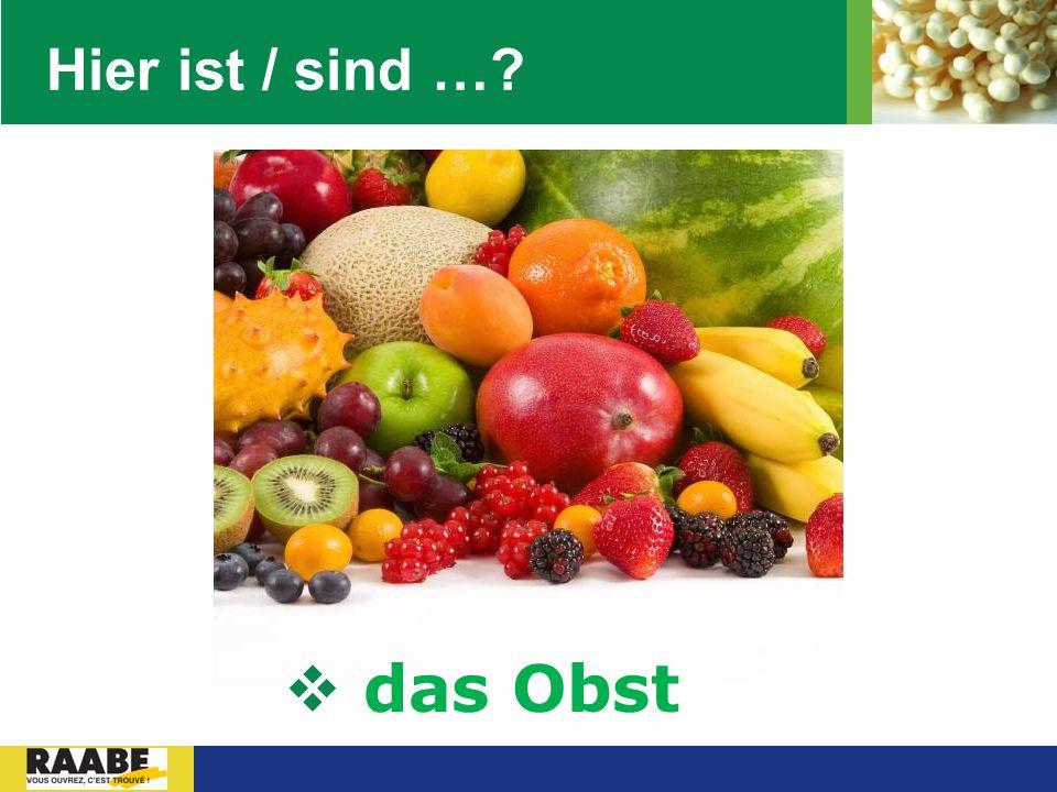 LOGO Hier ist / sind …?  das Obst