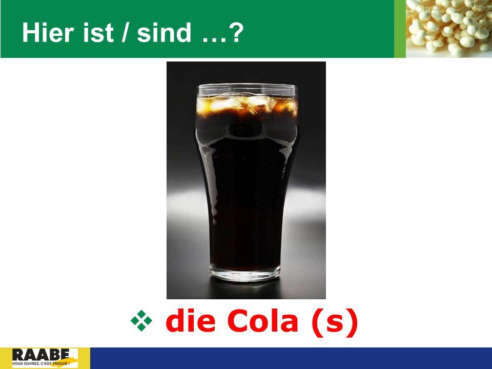LOGO Hier ist / sind …?  die Cola (s)