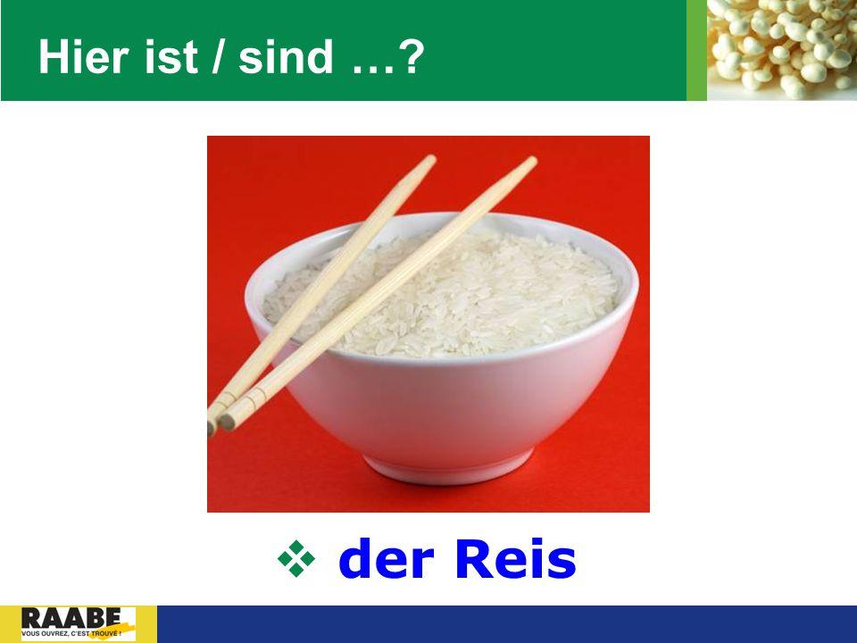 LOGO Hier ist / sind …?  der Reis