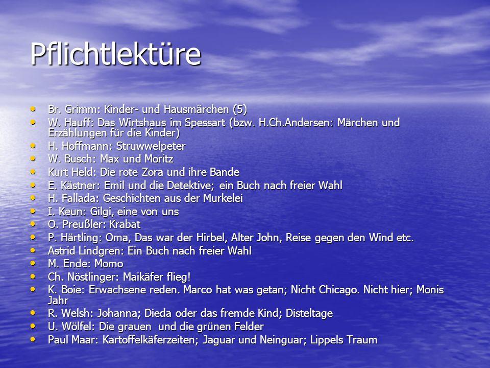 Pflichtlektüre Br. Grimm: Kinder- und Hausmärchen (5) Br. Grimm: Kinder- und Hausmärchen (5) W. Hauff: Das Wirtshaus im Spessart (bzw. H.Ch.Andersen: