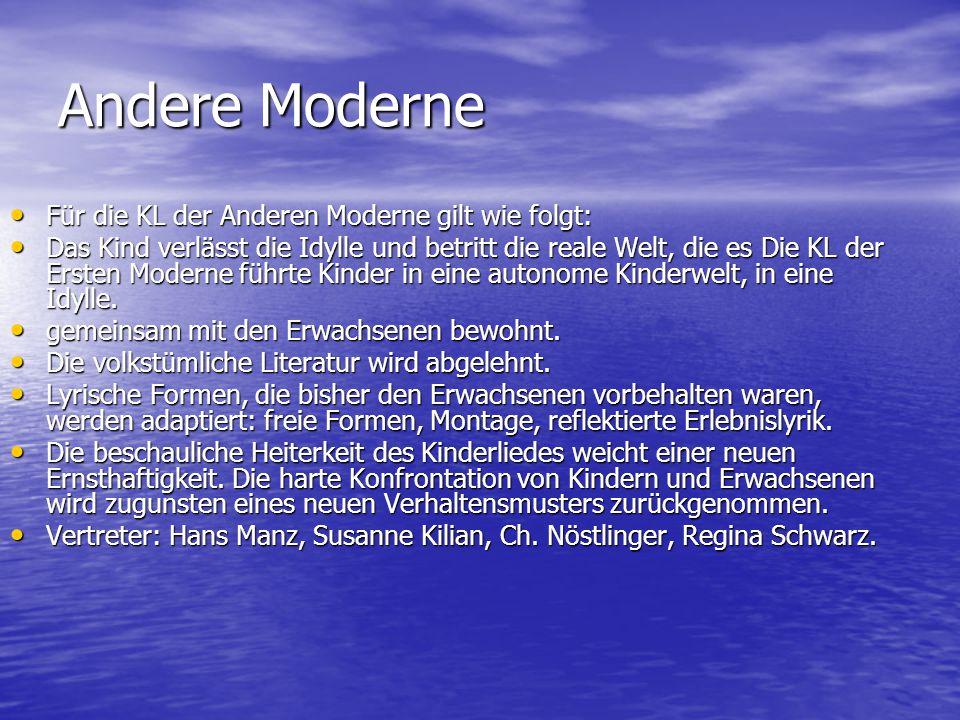 Andere Moderne Für die KL der Anderen Moderne gilt wie folgt: Für die KL der Anderen Moderne gilt wie folgt: Das Kind verlässt die Idylle und betritt