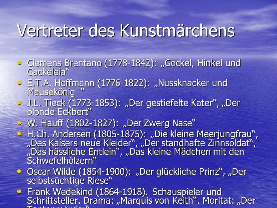 """Vertreter des Kunstmärchens Clemens Brentano (1778-1842): """"Gockel, Hinkel und Gackeleia"""" Clemens Brentano (1778-1842): """"Gockel, Hinkel und Gackeleia"""""""