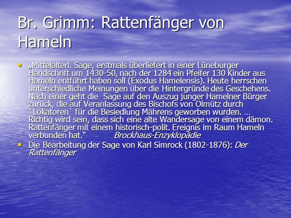 """Br. Grimm: Rattenfänger von Hameln """"Mittelalterl. Sage, erstmals überliefert in einer Lüneburger Handschrift um 1430-50, nach der 1284 ein Pfeifer 130"""