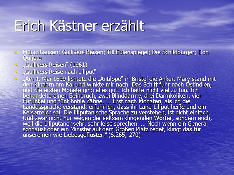Erich Kästner erzählt Münchhausen; Gullivers Reisen; Till Eulenspiegel; Die Schildbürger; Don Quijote Münchhausen; Gullivers Reisen; Till Eulenspiegel
