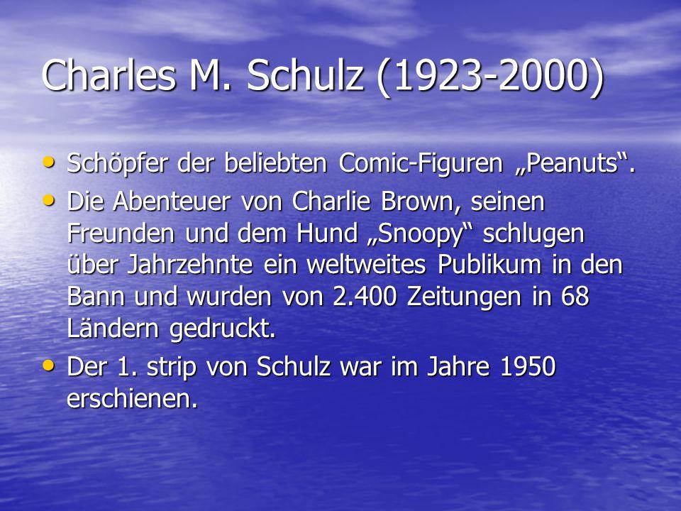 """Charles M. Schulz (1923-2000) Schöpfer der beliebten Comic-Figuren """"Peanuts"""". Schöpfer der beliebten Comic-Figuren """"Peanuts"""". Die Abenteuer von Charli"""