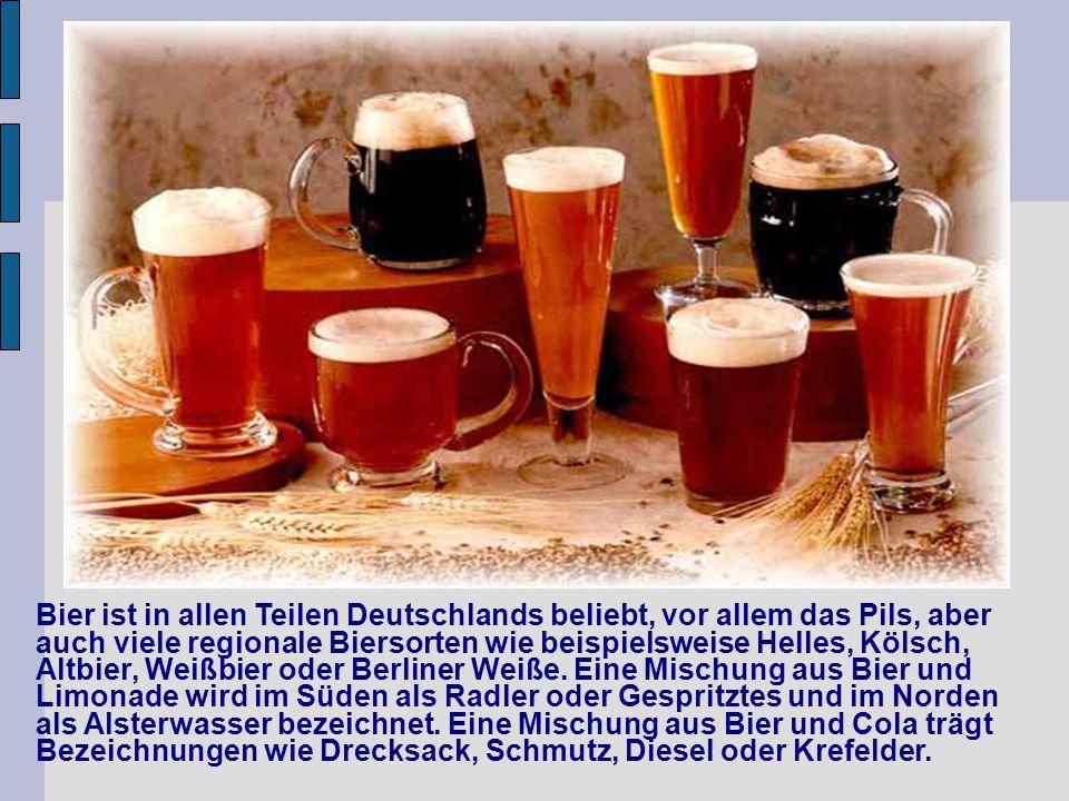 Bier ist in allen Teilen Deutschlands beliebt, vor allem das Pils, aber auch viele regionale Biersorten wie beispielsweise Helles, Kölsch, Altbier, We