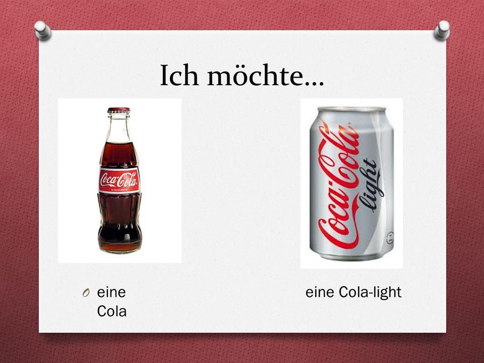 Ich möchte… O eine Cola eine Cola-light