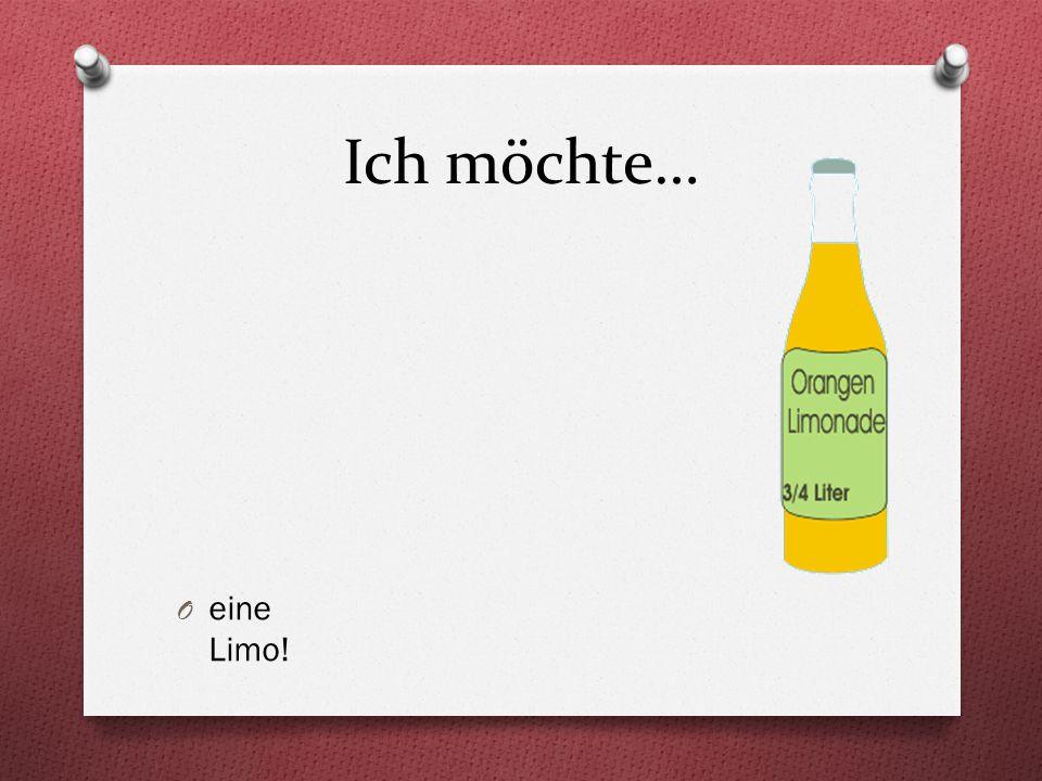 Ich möchte… O eine Limo!