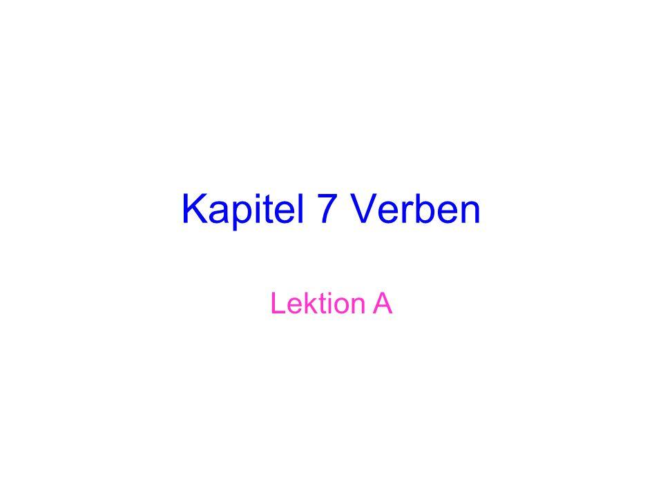 Kapitel 7 Verben Lektion A