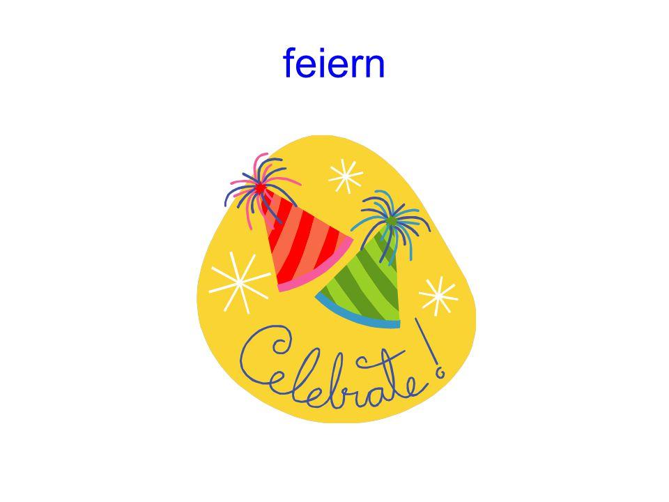 feiern (to celebrate) PräsensImperfekt feiertfeierte Perfekt hat gefeiert