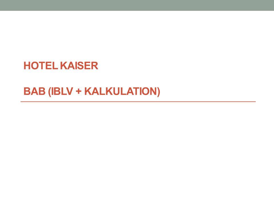 HOTEL KAISER BAB (IBLV + KALKULATION)