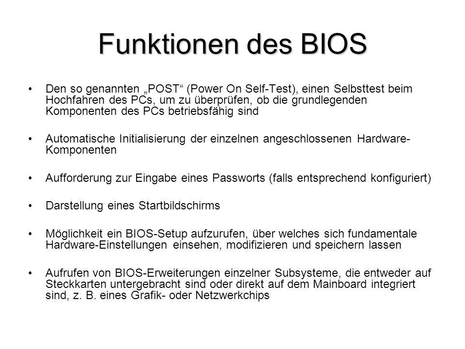 """Funktionen des BIOS Den so genannten """"POST"""" (Power On Self-Test), einen Selbsttest beim Hochfahren des PCs, um zu überprüfen, ob die grundlegenden Kom"""