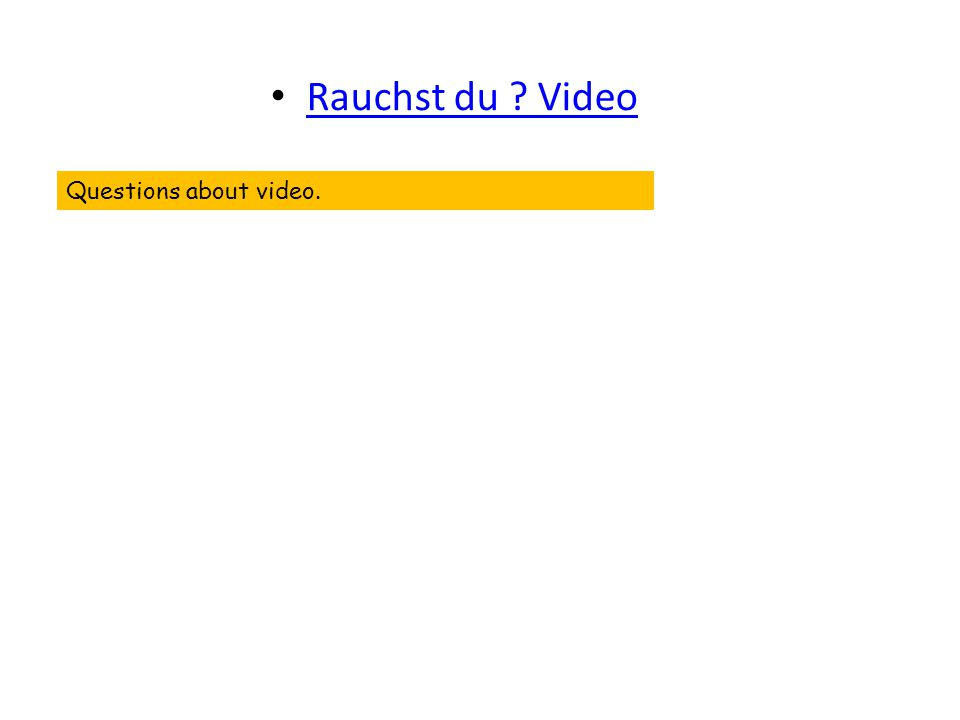 Rauchst du ? Video Questions about video.