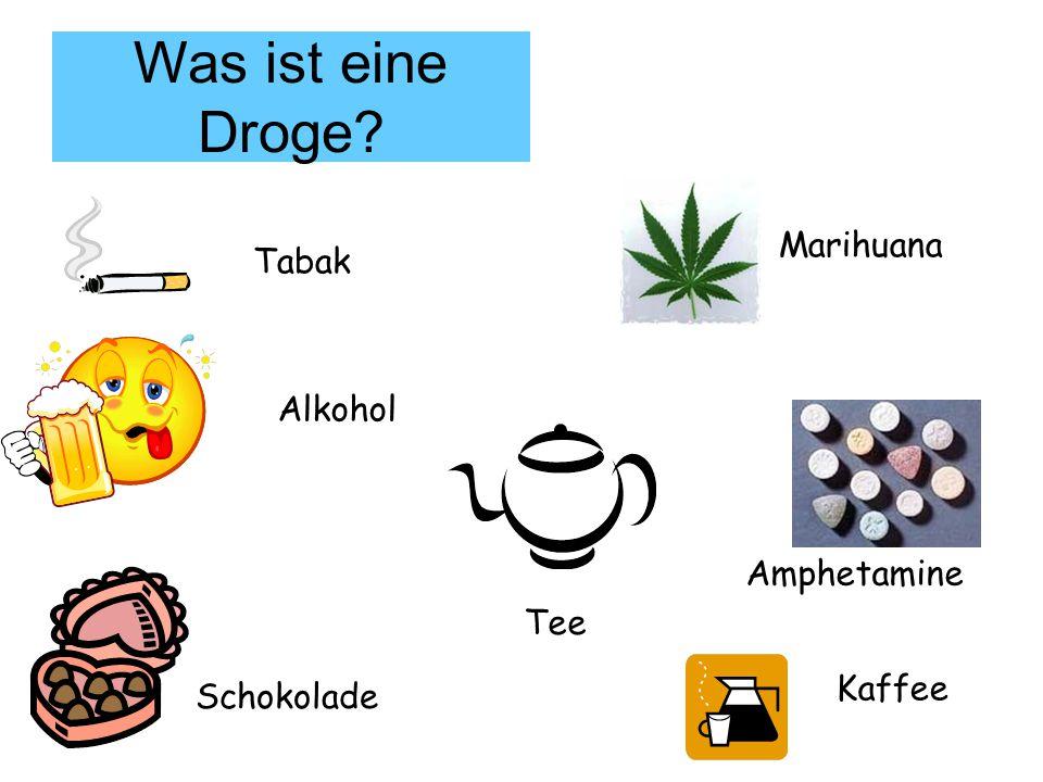 Was ist eine Droge? Tabak Alkohol Schokolade Tee Kaffee Marihuana Amphetamine