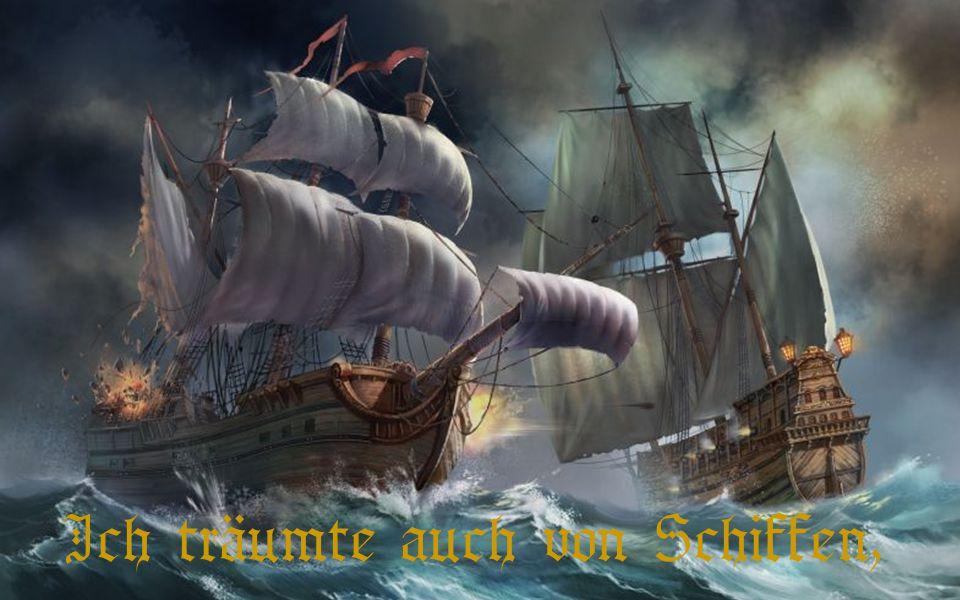Ich träumte auch von Schiffen,