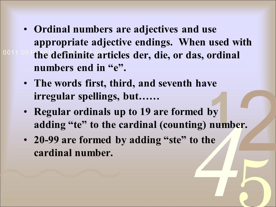 Ordinal Numbers die Ordnungszahlen Ordinal numbers are used to show position or place value.