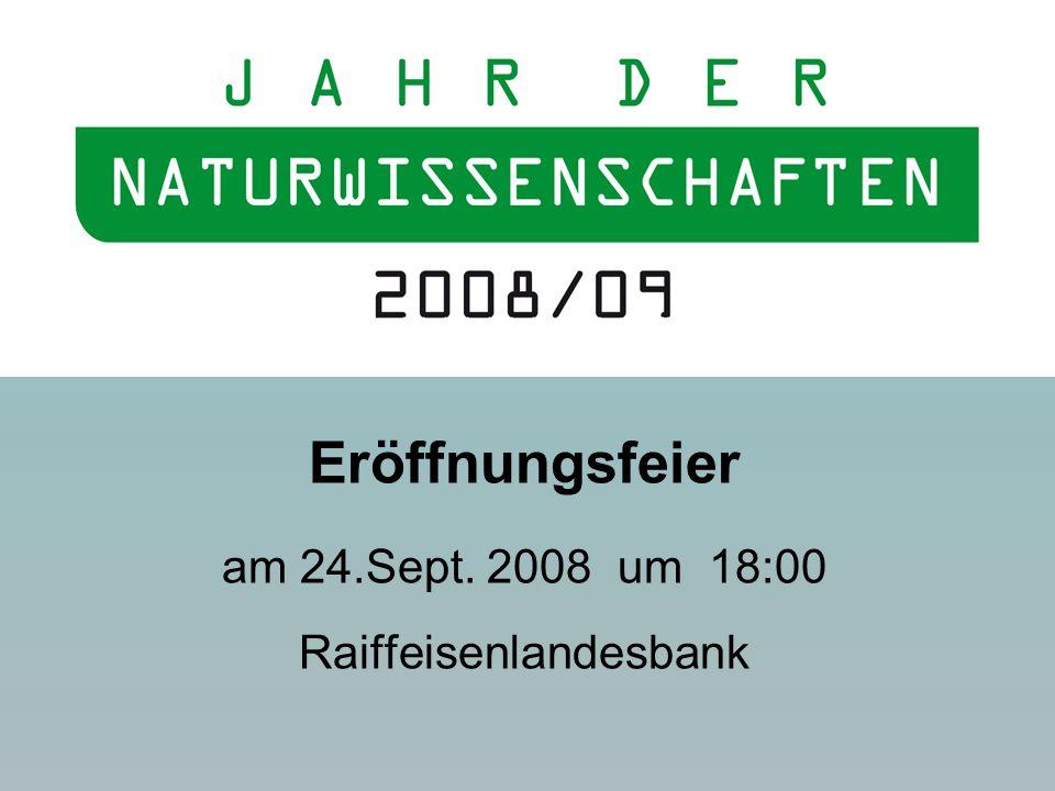 Eröffnungsfeier am 24.Sept. 2008 um 18:00 Raiffeisenlandesbank