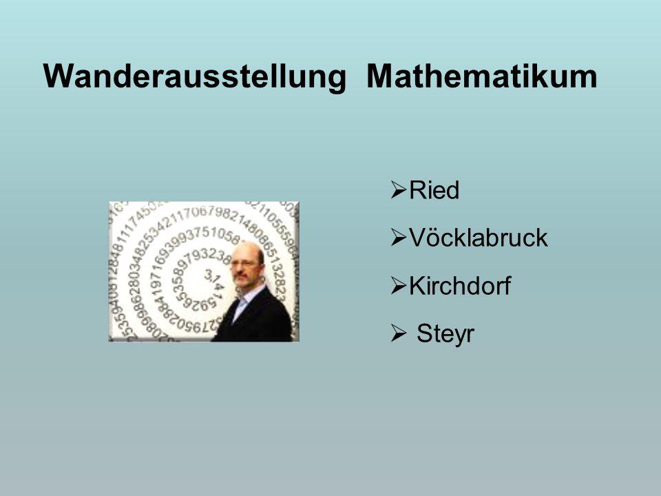 Ried  Vöcklabruck  Kirchdorf  Steyr Wanderausstellung Mathematikum