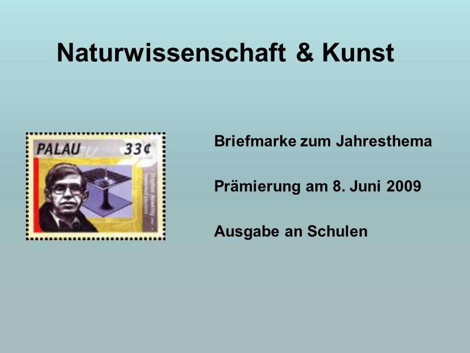 Briefmarke zum Jahresthema Prämierung am 8. Juni 2009 Ausgabe an Schulen Naturwissenschaft & Kunst