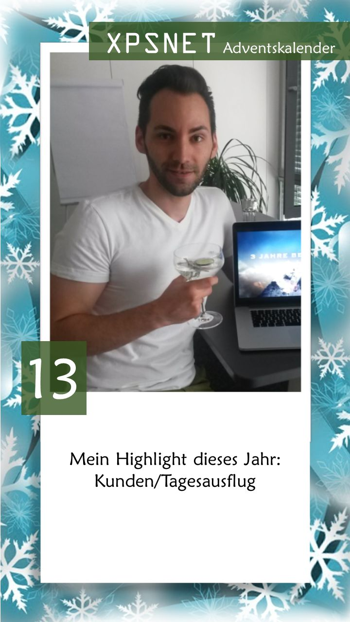 Mein Highlight dieses Jahr: Kunden/Tagesausflug Mein Highlight dieses Jahr: Kunden/Tagesausflug 13