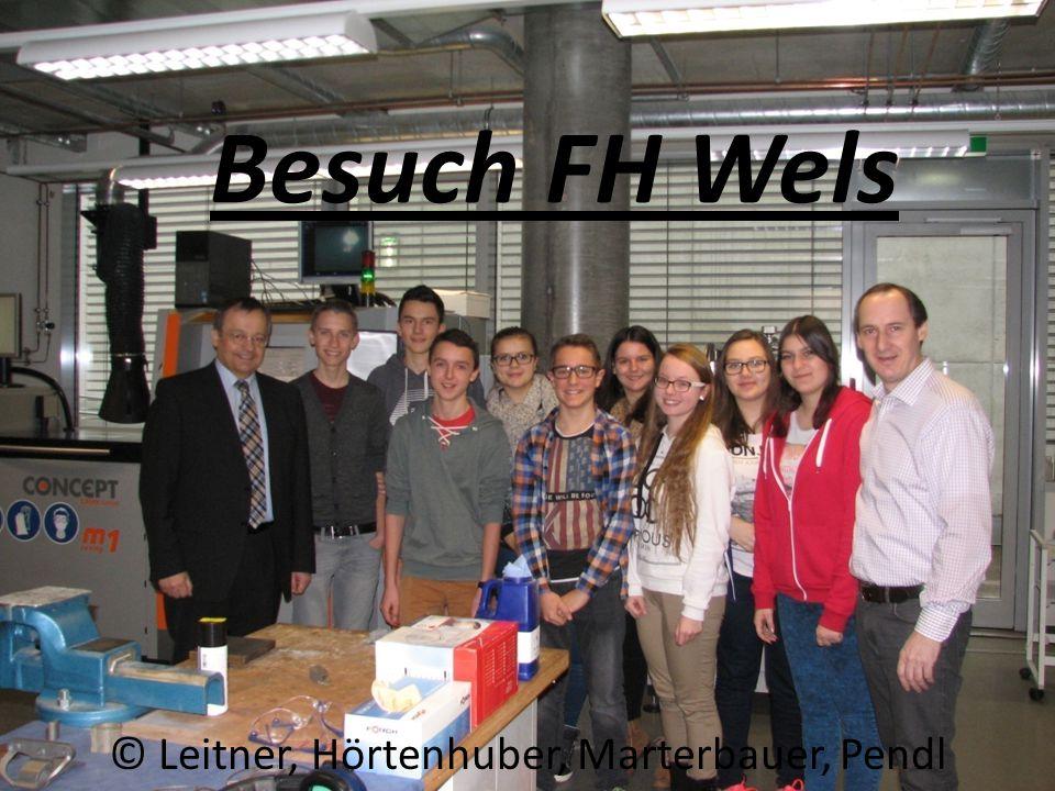 Besuch FH Wels © Leitner, Hörtenhuber, Marterbauer, Pendl